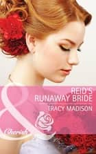 Reid's Runaway Bride (Mills & Boon Cherish) (The Colorado Fosters, Book 3) ebook by Tracy Madison