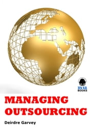 Managing Outsourcing ebook by Deirdre Garvey