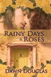 Rainy Days and Roses ebook by Dawn Douglas