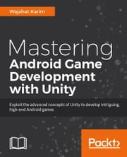 Mastering Android Game Development with Unity ebook by Wajahat Karim