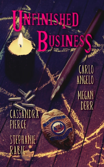 Unfinished Business ebook by Megan Derr,Carlo Angelo,Cassandra Pierce,Stephanie Rabig