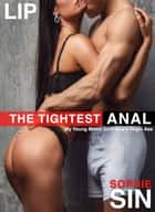 The Tightest Anal ebook by Sophie Sin