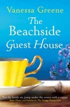 The Beachside Guest House ebook by Vanessa Greene