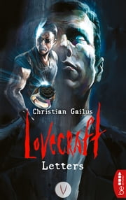 Lovecraft Letters - V ebook by Christian Gailus