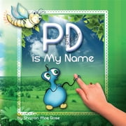 PD Is My Name ebook by Sharron Mae Rose