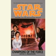 Star Wars: The Jedi Academy: Champions of the Force - Volume 3 audiobook by Kevin Anderson