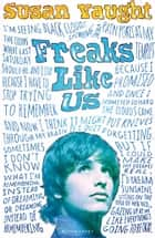 Freaks Like Us ebook by . Susan Vaught
