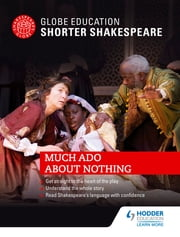 Globe Education Shorter Shakespeare: Much Ado About Nothing