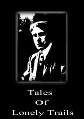 Tales Of Lonely Trails ebook by Zane Grey