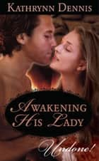 Awakening His Lady (Mills & Boon Modern) ebook by Kathrynn Dennis
