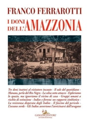 I doni dell'Amazzonia ebook by Franco Ferrarotti