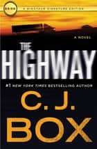 The Highway - A Novel ebooks by C.J. Box