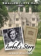 Swallowcliffe Hall 1939: Isobel's Story ebook by Jennie Walters