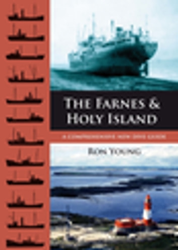 The Farnes and Holy Island - A Comprehensive New Dive Guide ebook by Ron Young
