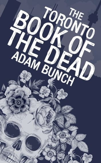 The Toronto Book of the Dead ebook by Adam Bunch