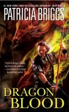 Dragon Blood ebook by Patricia Briggs