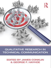 Qualitative Research in Technical Communication ebook by Conklin, James