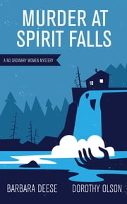 Murder at Spirit Falls - A No Ordinary Women Mystery ebook by Barbara Deese