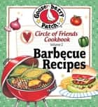 Circle of Friends Cookbook - 25 Barbecue ebook by Gooseberry Patch