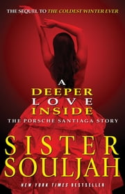A Deeper Love Inside - The Porsche Santiaga Story ebook by Sister Souljah