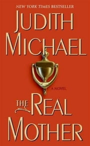 The Real Mother ebook by Judith Michael