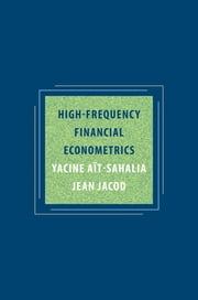 High-Frequency Financial Econometrics ebook by Jean Jacod,Yacine Aït-Sahalia