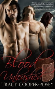 Blood Unleashed ebook by Tracy Cooper-Posey