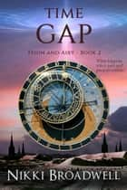 Time Gap - Fehin and Airy, #2 ebook by nikki broadwell