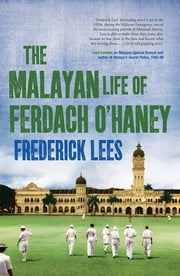 The Malayan Life of Ferdach O'Haney ebook by Frederick Lees