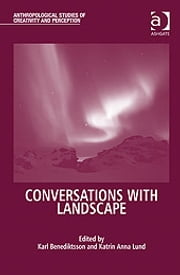 Conversations With Landscape ebook by Ms Katrín Anna Lund,Professor Karl Benediktsson,Professor Tim Ingold