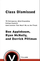Class Dismissed ebook by Ben Applebaum,Ryan Mcnally,Derrick Pittman