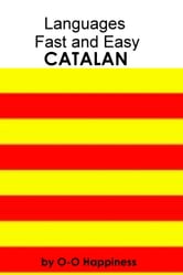 Languages Fast and Easy ~ Catalan ebook by O-O Happiness
