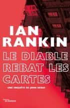 Le Diable rebat les cartes ebook by Ian Rankin
