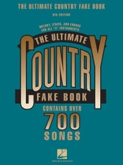 The Ultimate Country Fake Book (Songbook) - C Instruments ebook by Hal Leonard Corp.