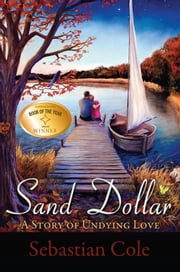Sand Dollar - A Story of Undying Love ebook by Sebastian Cole