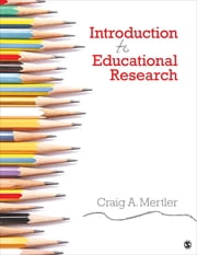 Introduction to Educational Research ebook by Dr. Craig A. Mertler