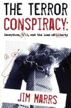 The Terror Conspiracy - Deception, 9;11 and the Loss of Liberty ebook by