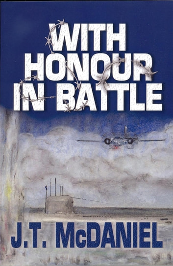 With Honour in Battle ebook by J.T. McDaniel