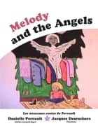 Melody and the Angels ebook by Danielle Perrault