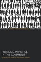Forensic Practice in the Community ebook by Zoë Ashmore,Richard Shuker