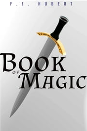 Book of Magic ebook by F. E. Hubert