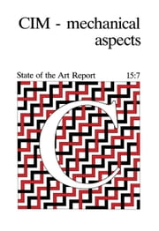 CIM - Mechanical Aspects: State of the Art Report ebook by Evans, D. Gareth R.