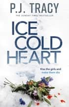 Ice Cold Heart ebook by P. J. Tracy