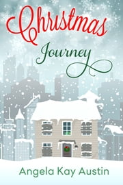 Christmas Journey ebook by Angela Kay  Austin