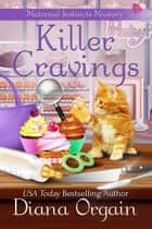 Killer Cravings - A humorous cozy mystery ebook by Diana Orgain