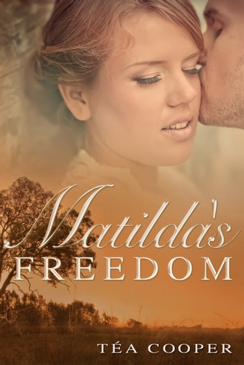 Matilda's Freedom ebook by Tea Cooper