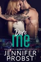 Dare Me ebook by Jennifer Probst