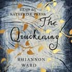 The Quickening audiobook by Rhiannon Ward
