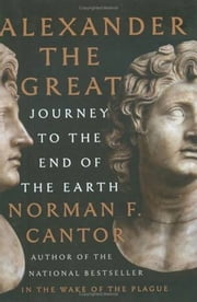 Alexander the Great ebook by Norman F. Cantor