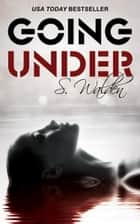 Going Under ebook by S. Walden